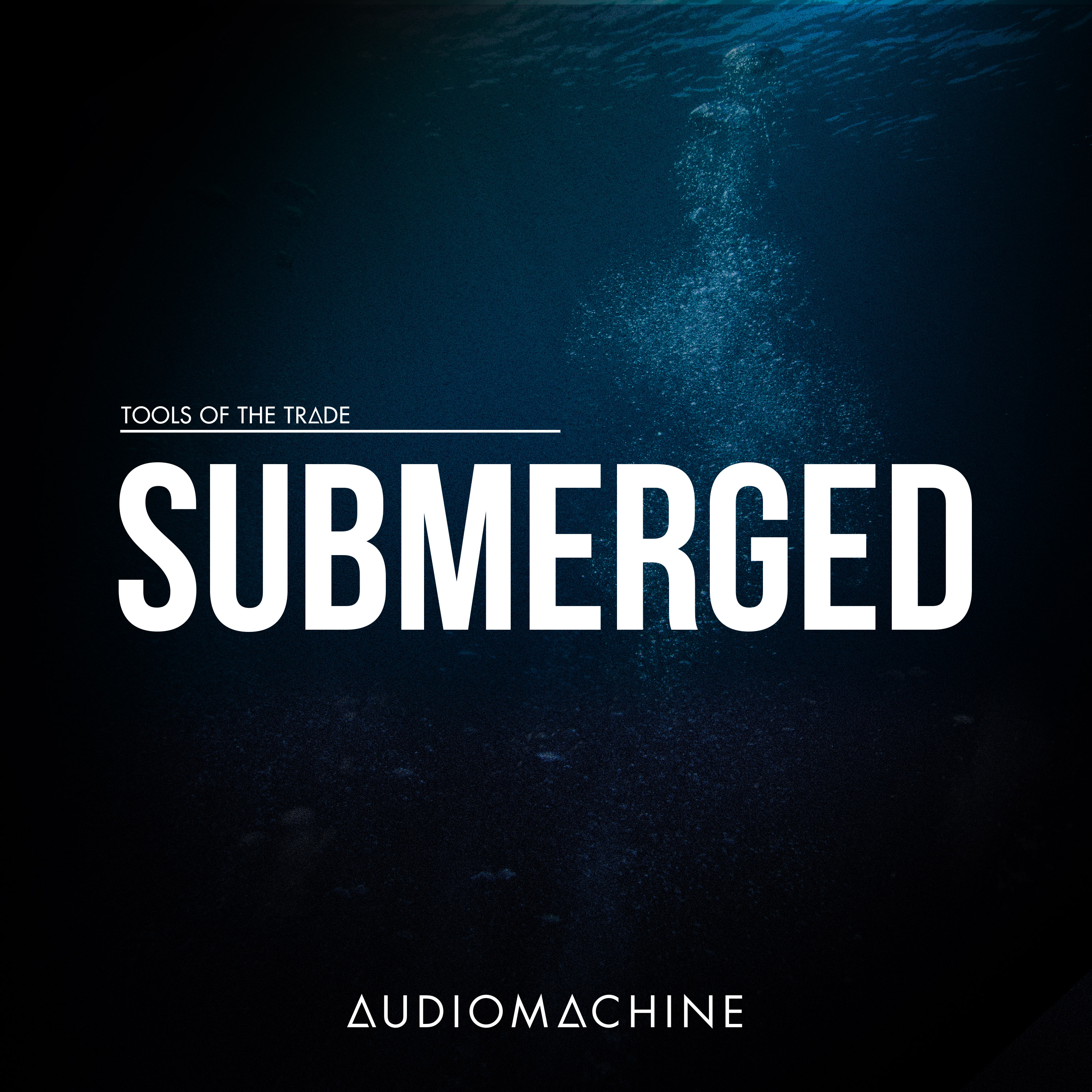 Tools of the Trade: Submerged