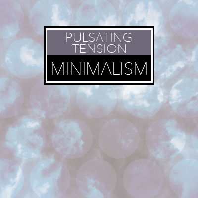 Pulsating Tension Minimalism